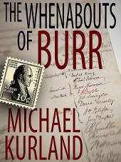 The Whenabouts of Burr: A Science Fiction Novel