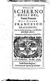 Dello scherno degli dei, poema piaceuole del signor Francesco Bracciolini. Con la Filide Ciuetina, e col Batino. Dell'istesso autore