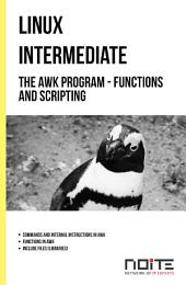 The awk program - functions and scripting: Linux Intermediate. AL2-036