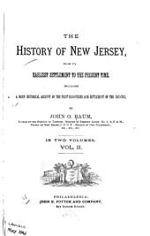 The History of New Jersey: From Its Earliest Settlement to the Present Time : Including a Brief Historical Account of the First Discoveries and Settlement of the Country, Volume 2