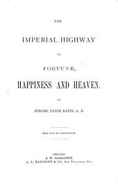 The Imperial Highway to Fortune, Happiness and Heaven
