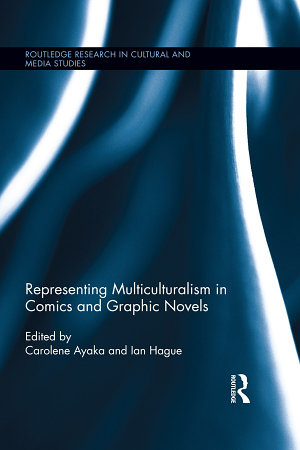 Representing Multiculturalism in Comics and Graphic Novels PDF
