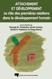 Attachement et Développement: Le Rôle des Premières Relations Dans le Développement Humain