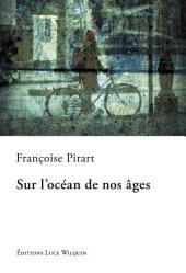 Sur l'océan de nos âges: Un roman touchant