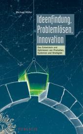 Ideenfindung, Problemlösen, Innovation