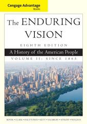 Cengage Advantage Series: The Enduring Vision: A History of the American People: Volume 2, Edition 8