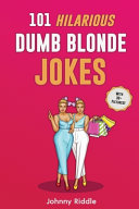 101 Hilarious Dumb Blonde Jokes