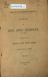 Reply to the President's Message: Speech of Hon. John Sherman, of Ohio, Delivered in the Senate of the United States, January 4, 1888