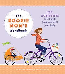 The Rookie Mom's Handbook