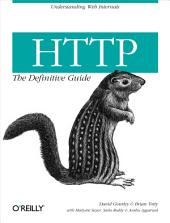 HTTP: The Definitive Guide: The Definitive Guide