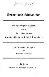 Mozart und Schikaneder: Ein theatralisches Gespräch über die Aufführung der Zauberflöte im Stadt-Theater, in Knittelversen