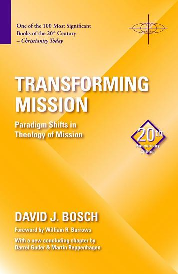 Transforming Mission  Paradigm Shifts in Theology of Mission PDF