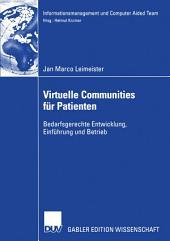 Virtuelle Communities für Patienten: Bedarfsgerechte Entwicklung, Einführung und Betrieb