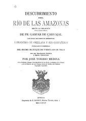 Descubrimiento del río de las Amazonas según la relación hasta ahora inédita de Fr. Gaspar de Carvajal, con otros documentos referentes á Francisco de Orellana y sus compañeros: publicados á expensas del Excmo. Sr. duque de T'Serclaes de Tilly
