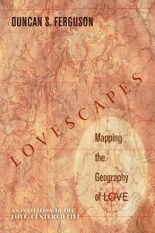 Lovescapes, Mapping the Geography of Love
