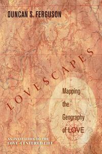 Lovescapes  Mapping the Geography of Love PDF