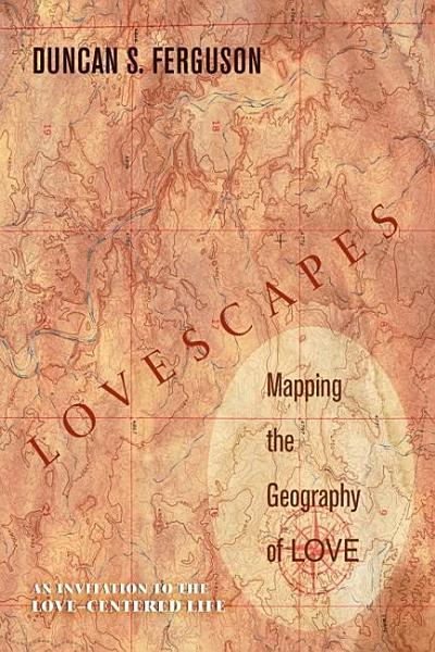 Lovescapes Mapping The Geography Of Love