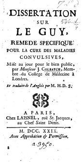 Dissertation sur le guy, remede specifique pour la cure des maladies convulsives ... traduite de l'anglois par M. H. D. S.