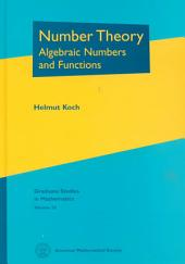 Number Theory: Algebraic Numbers and Functions
