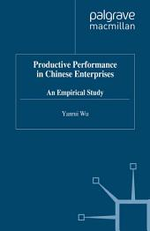 Productive Performance of Chinese Enterprises: An Empirical Study