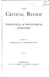 The Critical Review of Theological & Philosophical Literature: Volume 5