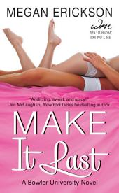 Make It Last: A Bowler University Novel