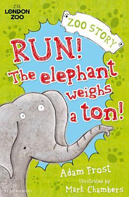 Run  The Elephant Weighs a Ton