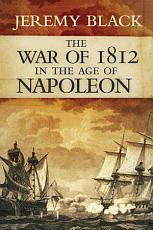 The War of 1812 in the Age of Napoleon PDF