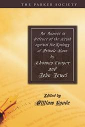An Answer in Defence of the Truth against the Apology of Private Mass