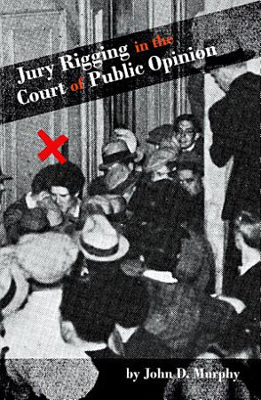 Jury Rigging in the Court of Public Opinion PDF
