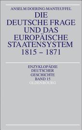 Die deutsche Frage und das europäische Staatensystem 1815-1871: Ausgabe 2