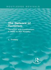 The Defence of Terrorism (Routledge Revivals): Terrorism and Communism