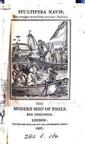Stultifera navis: qua omnium mortalium narratur Stultitia : The modern ship of fools, aere perennius