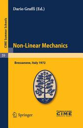 Non-Linear Mechanics: Lectures given at a Summer School of the Centro Internazionale Matematico Estivo (C.I.M.E.) held in Bressanone (Bolzano), Italy, June 4-13, 1972