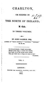 Charlton, or, Scences in the north of Ireland, a tale