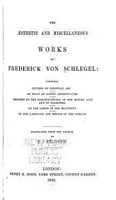 The Aesthetic and Miscellaneous Works Comprising Letters on Christian Art, an Essay on Gothic Architecture [???]