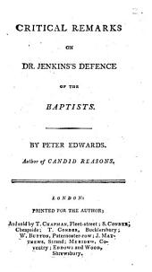 Critical remarks on Dr. Jenkin's defence of the Baptists