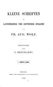 Kleine Schriften in lateinischer und deutscher Sprache, herausg. durch G. Bernhardy