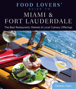 Food Lovers  Guide to   Miami   Fort Lauderdale