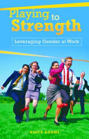 Playing to Strength: Leveraging Gender at Work