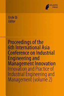 Proceedings of the 6th International Asia Conference on Industrial Engineering and Management Innovation PDF