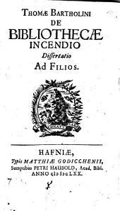 De bibliothecae incendio, dissertatio ad filios