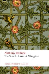 The Small House at Allington: The Chronicles of Barsetshire