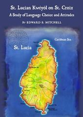 St. Lucian Kwéyòl on St. Croix: A Study of Language Choice and Attitudes