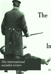 The International Socialist Review: Volume 13