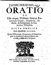 Oratio de usu atque utilitate Graecae Romanaeque linguae, eloquentiae, historiae et antiquitatis in gravioribus disciplinis