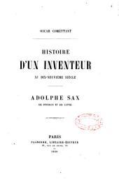 Histoire d'un inventeur au dix-neuvième siècle