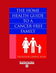 The Home Health Guide To A Cancer Free Family Book PDF