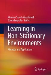 Learning in Non-Stationary Environments: Methods and Applications
