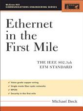 Ethernet in the First Mile: The IEEE 802.3ah EFM Standard